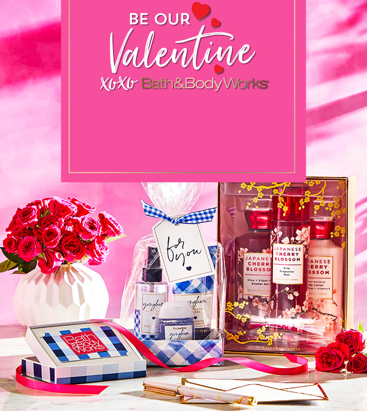 Be Our Valentine. XOXO Bath and Body Works. Shop Gifts for Her. Shop Gift Cards.
