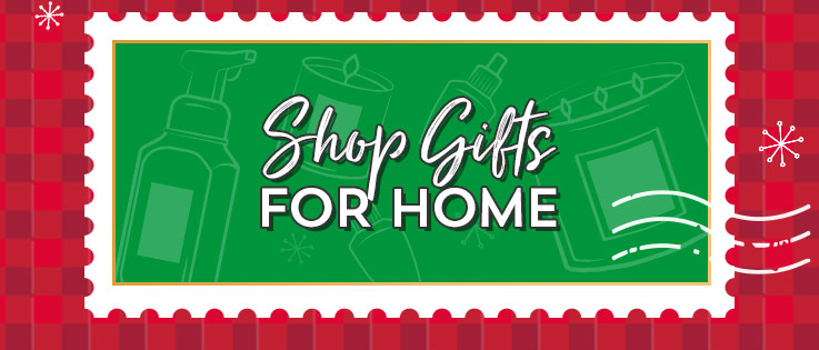 Shop Gifts for Home.
