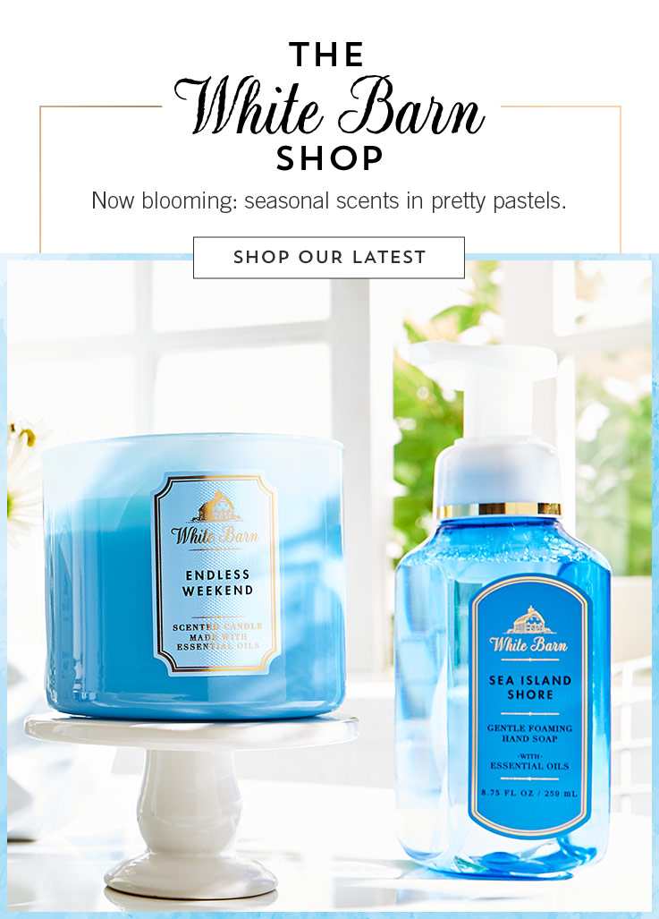 The White Barn Shop. Now blooming: seasonal scents in pretty pastels. Shop our latest.