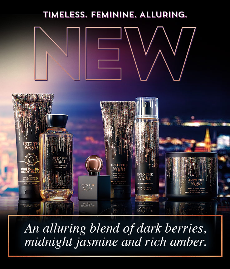 New. Timeless. Feminine. Alluring. New. An alluring blend of dark berries, midnight jasmine and rich amber.