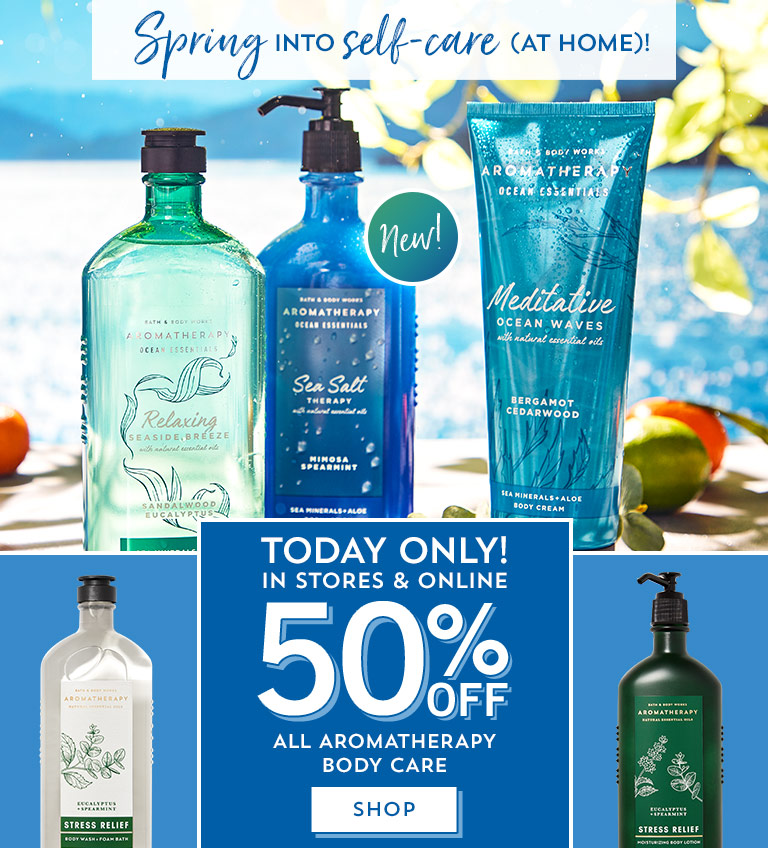 Spring into self-care (at home)! Today only! In stores and online. 50% off all aromatherapy body care. Shop now.