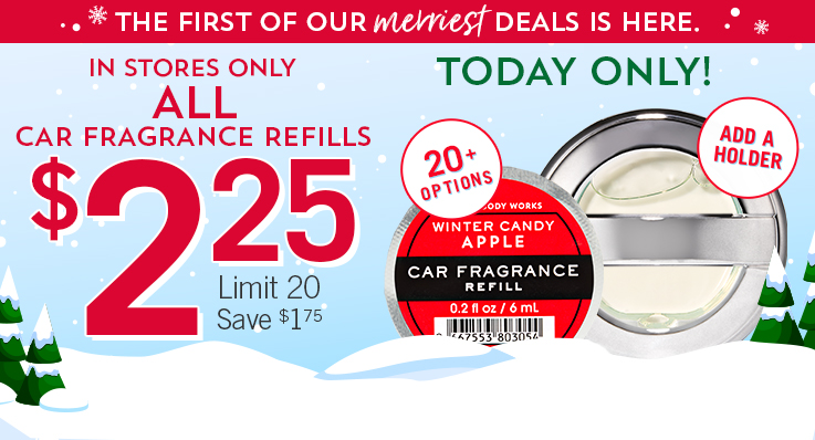 In stores only. Today only! $2.25 All Car Fragrance Refills. Limit 20. Save $1.75
