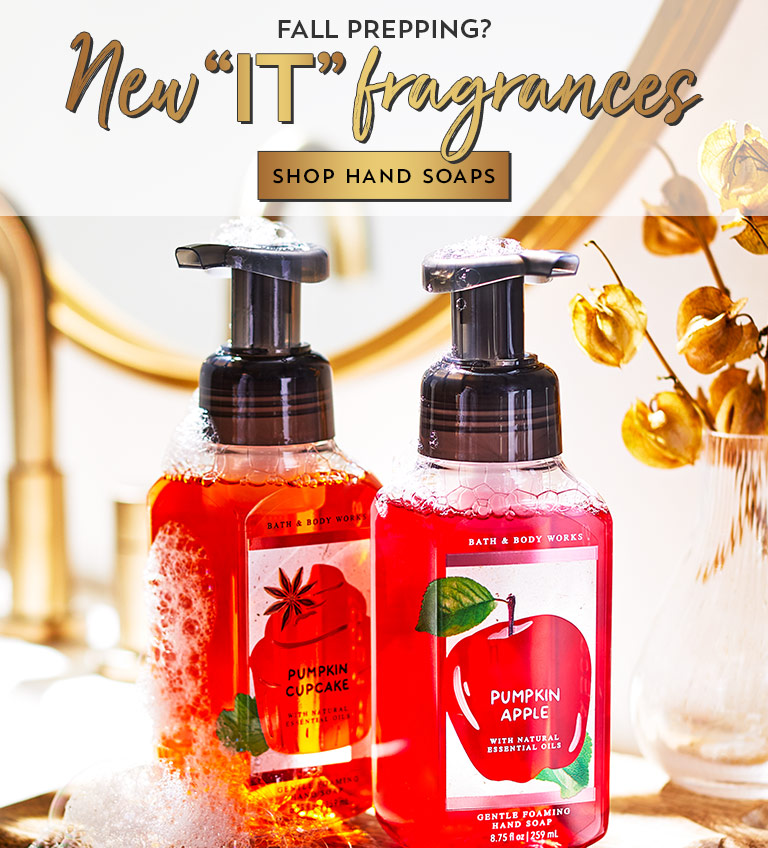 """Fall prepping? New """"it"""" fragrances. Shop hand soaps."""