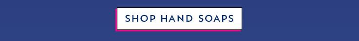 Shop Hand Soaps