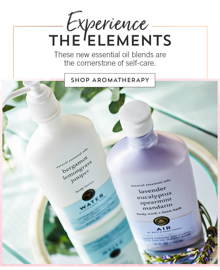 Experience the elements. These new essential oil blends are the cornerstone of self-care. Shop Aromatherapy.