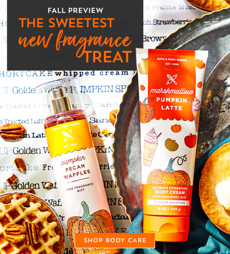 Fall preview: the sweetest new fragrance treat. Shop body care.